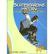 Skateboarding History: From the Backyard to the Big Time