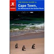 The Rough Guide to Cape Town, The Winelands and The Garden Route by Rough Guides, 9781409371779