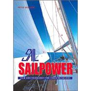 Sailpower : Trim and Techniques for Cruising Sailors by Nielsen, Peter, 9781574091779