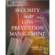 Security and Loss Prevention Management by Ellis, Raymond C.; Stipanuk, David M., 9780866121781