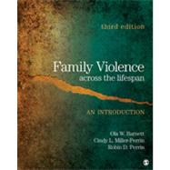 Family Violence Across the Lifespan : An Introduction by Ola W. Barnett, 9781412981781