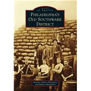 Philadelphia's Old Southwark District by Moqtaderi, Heather Gibson; Moqtaderi, Mehron, 9781467121781