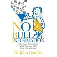 No Bull Information by Gamble, John, 9781630471781