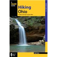 Hiking Ohio, 2nd A Guide to the State's Greatest Hikes by Reed, Mary, 9780762781782