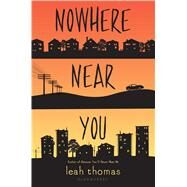 Nowhere Near You by Thomas, Leah, 9781681191782