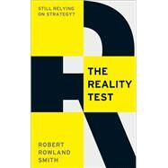 The Reality Test by Smith, Robert Rowland, 9781781251782