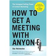 How to Get a Meeting With Anyone by Heinecke, Stu; Levinson, Jay Conrad, 9781941631782