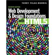 Web Development and Design Foundations with HTML5 by Felke-Morris, Terry, 9780133571783