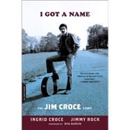 I Got a Name by Croce, Ingrid; Rock, Jimmy; Guthrie, Arlo, 9780306821783