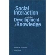Social Interaction and the Development of Knowledge by Carpendale,Jeremy I.M., 9780415651783