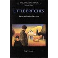 Little Britches : Father and I Were Ranchers by Moody, Ralph, 9780803281783