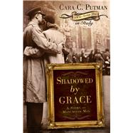 Shadowed by Grace A Story of Monuments Men by Putman, Cara, 9781433681783