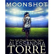 Moonshot by Torre, Alessandra, 9781940941783