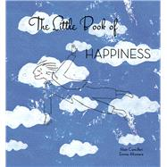 The Little Book of Happiness by Cancilleri, Alain; Altomare, Emma, 9788854411784