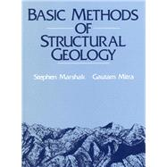 Basic Methods of Structural Geology by Marshak, Stephen; Mitra, Gautum, 9780130651785