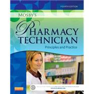 Mosby's Pharmacy Technician: Principles and Practice by Elsevier, 9781455751785