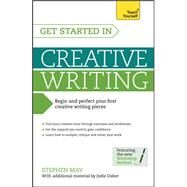 Get Started in Creative Writing by May, Stephen; Daber, Jodie, 9781471801785