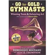 Go-for-Gold Gymnasts Bind-up [#1: Winning Team + #2: Balancing Act] by Moceanu, Dominique; Thompson, Alicia, 9781484771785