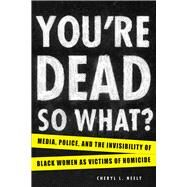 You're Dead - So What? by Neely, Cheryl L., 9781611861785