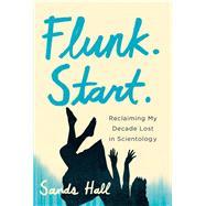 Flunk. Start. by Hall, Sands, 9781619021785