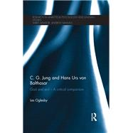 C. G. Jung and Hans Urs von Balthasar: God and evil - A critical comparison by Oglesby; Leslie, 9780415791786
