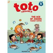 Toto Trouble #3: The Ace of Jokers by Coppee, Thierry, 9781629911786