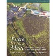 Where Rivers Meet: The Archaeology of Catholme and the Trent-Tame Confluence by Buteux, Simon; Chapman, Henry, 9781902771786