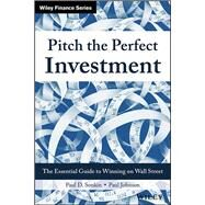 Pitch the Perfect Investment by Sonkin, Paul D.; Johnson, Paul, 9781119051787
