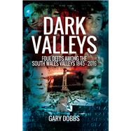 Dark Valleys by Dobbs, Gary, 9781473861787