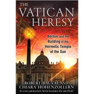 The Vatican Heresy by Bauval, Robert; Hohenzollern, Chiara, 9781591431787