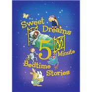 Sweet Dreams 5-Minute Bedtime Stories by Houghton Mifflin Harcourt Publishing Company, 9780544301788