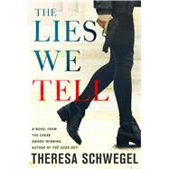 The Lies We Tell by Schwegel, Theresa, 9781250001788