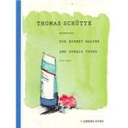 Thomas Schutte by Schutte, Thomas (ART); Sorg, Reto; Searls, Damion, 9782851171788