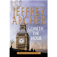 Cometh the Hour A Novel by Archer, Jeffrey, 9781250091789