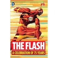 The Flash: A Celebration of 75 years by FOX, GARDNERJOHNS, GEOFF, 9781401251789