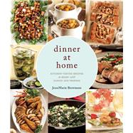 Dinner at Home 140 Recipes to Enjoy with Family and Friends by Brownson, JeanMarie, 9781572841789