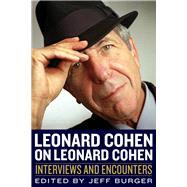 Leonard Cohen on Leonard Cohen by Burger, Jeff, 9781613731789