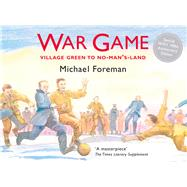 War Game: The Legendary Story of the First World Football Match by Foreman, Michael, 9781843651789