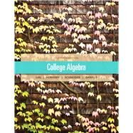 College Algebra by Lial, Margaret L.; Hornsby, John; Schneider, David I.; Daniels, Callie, 9780321671790