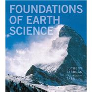Foundations of Earth Science by Lutgens, Frederick K.; Tarbuck, Edward J.; Tasa, Dennis G., 9780321811790