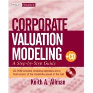 Corporate Valuation Modeling : A Step-by-Step Guide