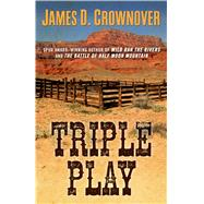 Triple Play by Crownover, James D., 9781432831790