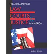 Law, Courts, & Justice in America by Abadinsky, Howard, 9781478611790