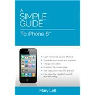 A Simple Guide to Iphone 6 by Lett, Mary, 9781941311790