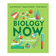 Biology Now With Physiology by Houtman, Anne; Malone, Cindy; Scudellari, Megan, 9780393631791