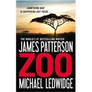 Zoo by Patterson, James; Ledwidge, Michael, 9780446571791
