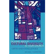 Talking About Cultural Diversity in Your Church: Gifts and Challenges by Angrosino, Michael V., 9780759101791