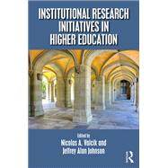 Institutional Research Initiatives in Higher Education by Valcik; Nicolas A., 9781498711791