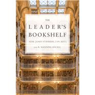 The Leader's Bookshelf by Stavridis, James; Ancell, R. Manning, 9781682471791
