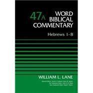 Hebrews 1-8 by Lane, William L.; Hubbard, David Allen; Barker, Glenn W.; Watts, John D. W.; Martin, Ralph P., 9780310521792